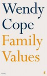 Family Values. Wendy Cope - Wendy Cope