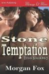 Stone Temptation [Texas Stallions 3] (Siren Publishing Menage and More) - Morgan Fox