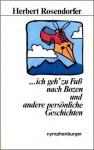 Ich geh zu Fuß nach Bozen ... und andere persönliche Geschichten - Herbert Rosendorfer