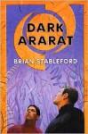 Dark Ararat - Brian M. Stableford