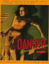 Danger Is My Business: An Illustrated History of the Fabulous Pulp Magazines: 1896-1953 - Lee Server