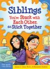 Siblings: You're Stuck with Each Other, So Stick Together - James J. Crist, Elizabeth Verdick, Steve Mark