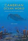 Cambrian Ocean World: Ancient Sea Life of North America - John Foster