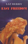 Easy Freedom - Liz Berry