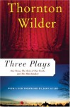 Three Plays: Our Town/The Skin of Our Teeth/The Matchmaker - Thornton Wilder, John Guare