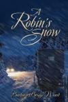 A Robin's Snow - Barbara Briggs Ward