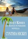 Sunset Kisses (Romance in Paradise Novella, book 2) - Cynthia Hickey