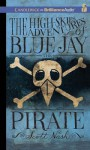 The High-Skies Adventures of Blue Jay the Pirate - Scott Nash