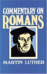 Commentary on Romans - Martin Luther