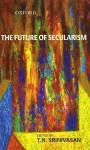 The Future of Secularism - T.N. Srinivasan