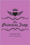 The Princess Trap - Kirsten Boie