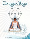 Oxygen Yoga: Pure & Simple - Lisa Cito, Barbara W. Ellis