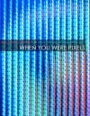 When You Were Pixels - Julio-Alexi Genao