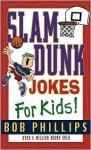 Slam Dunk Jokes for Kids - Bob Phillips