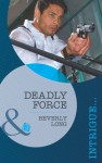 Deadly Force (Mills & Boon Intrigue) (The Detectives - Book 1) - Beverly Long