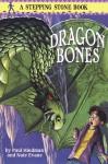 Dragon Bones (Stepping Stone Books) - Paul Hindman, Nate Evans