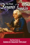 The Real Benjamin Franklin (American Classic Series) - Andrew M. Allison