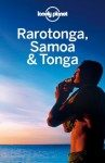 Lonely Planet Rarotonga, Samoa & Tonga (Travel Guide) - Lonely Planet, Craig McLachlan, Brett Atkinson, Celeste Brash