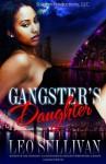 A Gangsta's Daughter - Leo Sullivan