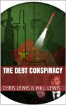 The Debt Con$piracy (Lance West Series) - Chris Lewis, Will Lewis