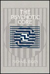 The Psychotic Core - Michael Eigen