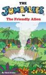 The Jumbalees in the Friendly Alien - Chris Evans