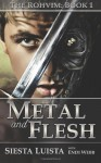 The Rohvim #1: Metal and Flesh - Endi Webb