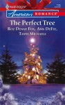 The Perfect Tree - Roz Denny Fox, Tanya Michaels, Ann DeFee