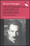 The Fundamental Concepts of Metaphysics: World, Finitude, Solitude - Martin Heidegger