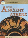 Life in Ancient Athens (Picture the Past) - Jane Shuter