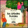 Los Arboles Frutales/the Orchard (Mis Plantas Series) - Isidro Sánchez
