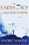 The Earth and Sky of Jacques Dorme - Andreï Makine, Geoffrey Strachan