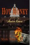 Hot Money (Austin Davis Novels) - Mark Terry