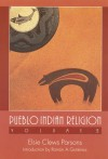Pueblo Indian Religion (Pueblo Indian Religion) Volume 2 - Elsie Clews Parsons, Rámon A. Gutiérrez