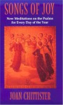 Songs Of Joy: New Meditations On The Psalms For Every Day Of The Year - Joan D. Chittister