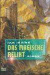 Das magische Relikt - Ian Irvine, Rainer Schumacher