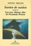 Sueños de sueños / Los tres últimos días de Fernando Pessoa - Antonio Tabucchi