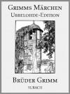 Grimms Märchen, vollständige Ausgabe mit Illustrationen von Otto Ubbelohde (German Edition) - Eckhard Henkel, Jacob Grimm, Wilhelm Grimm, Otto Ubbelohde