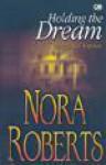 Holding the Dream (Menggapai Impian) - Nurkinanti Laraskusuma, Nora Roberts