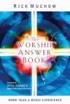 The Worship Answer Book: Foreword by Rick Warren - Rick Muchow, Rick Warren