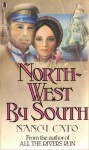 North-West by South - Nancy Cato