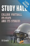 Study Hall: College Football, Its Stats and Its Stories - Bill Connelly, Spencer Hall, Jason Kirk