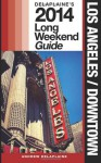 Los Angeles/Downtown: Delaplaine's 2014 Long Weekend Guide - Andrew Delaplaine