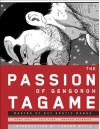 The Passion of Gengoroh Tagame: The Master of the Gay Erotic Manga - Gengoroh Tagame, Chip Kidd, Graham Kolbeins, Edmund White