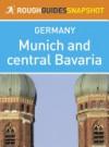 Rough Guides Snapshot: Munich and central Bavaria - James Stewart, Christian Williams, Neville Walker