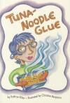 Reading 2000 Leveled Reader 2.48b Tuna-Noodle Glue - Kathryn Riley