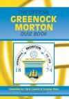 The Official Greenock Morton Quiz Book - Chris Cowlin, Graeme Ross, Douglas Rae