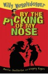 By the Picking of My Nose - Martin Chatterton, Gregory Rogers