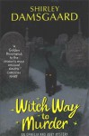 Witch Way to Murder (Ophelia & Abby, #1) - Shirley Damsgaard