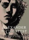 Alexander the Greatest - Jamila Gavin